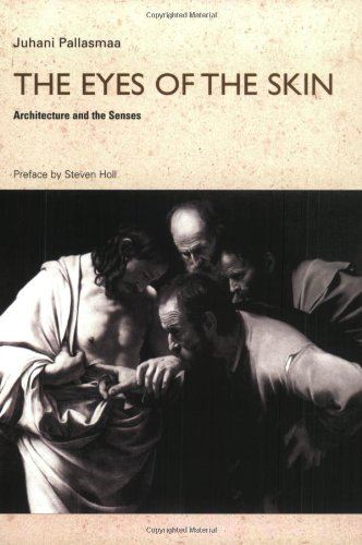 9780470015780: The Eyes of the Skin: Architecture and the Senses
