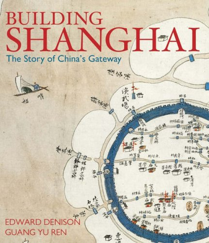 9780470016374: Building Shanghai: The Story of China's Gateway