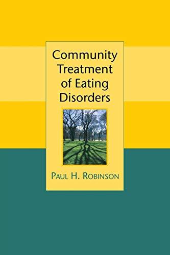 Community Treatment of Eating Disorders (Paperback): Professor Paul H. Robinson