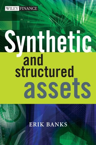 9780470017135: Synthetic and Structured Assets: A Practical Guide to Investment and Risk (The Wiley Finance Series)