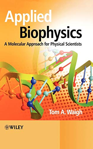 9780470017173: Applied Biophysics: A Molecular Approach for Physical Scientists