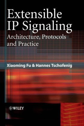 9780470017296: Extensible Ip Signaling: Architecture, Protocols and Practices (Wiley Series on Communications Networking & Distributed Systems)
