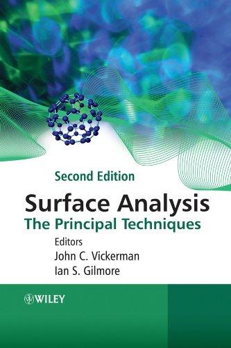 Surface Analysis: The Principal Techniques: John C. Vickerman (Editor), Ian Gilmore (Editor)