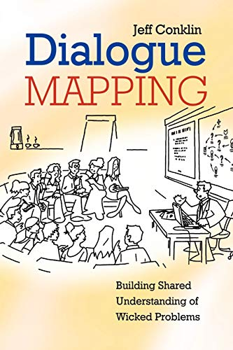 9780470017685: Dialogue Mapping: Building Shared Understanding of Wicked Problems