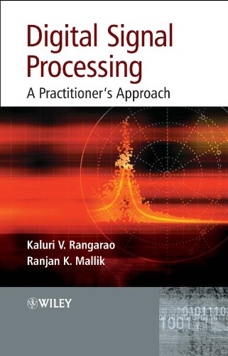Digital Signal Processing: A Practitioner's Approach: Kaluri V. Rangarao,