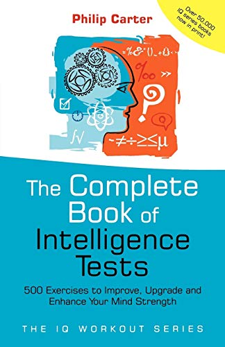 9780470017739: The Complete Book of Intelligence Tests: 500 Exercises to Improve, Upgrade and Enhance Your Mind Strength