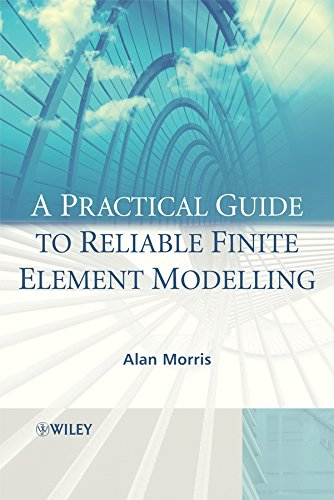 9780470018323: A Practical Guide to Reliable Finite Element Modelling