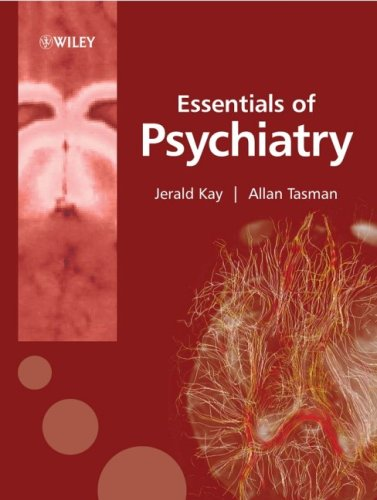 Essentials of Psychiatry: Tasman, Allan, Kay, Jerald