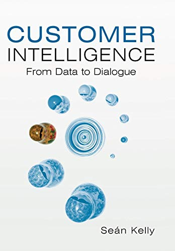9780470018583: Customer Intelligence: From Data to Dialogue