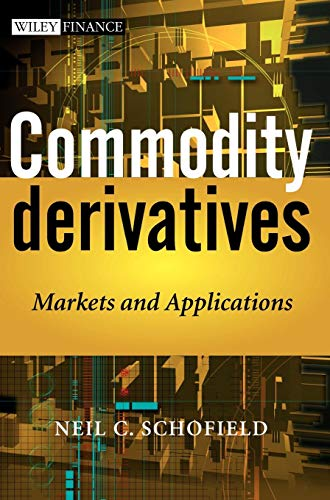 9780470019108: Commodity Derivatives: Markets and Applications