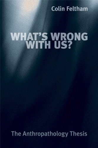 9780470019542: What's Wrong with Us?: The Anthropathology Thesis