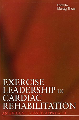9780470019719: Exercise Leadership in Cardiac Rehabilitation: An Evidence-Based Approach