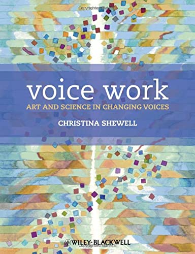 9780470019924: Voice Work: Art and Science in Changing Voices