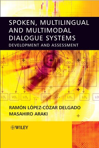 9780470021552: Spoken, Multilingual and Multimodal Dialogue Systems: Development and Assessment