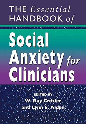 The Essential Handbook of Social Anxiety for Clinicians