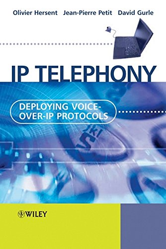 IP Telephony: Deploying Voice-over-IP Protocols: Hersent, Olivier, Petit,