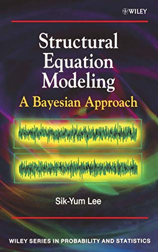 9780470024232: Structural Equation Modeling: A Bayesian Approach (Wiley Series in Probability and Statistics)