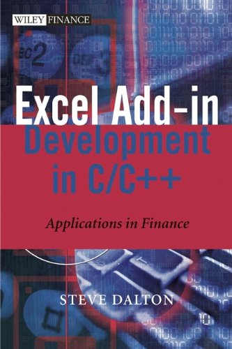 Excel Add-in Development in C/C++: Applications in: Dalton, Steve