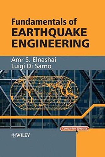 Fundamentals of Earthquake Engineering: Di Sarno, Luigi,Elnashai,