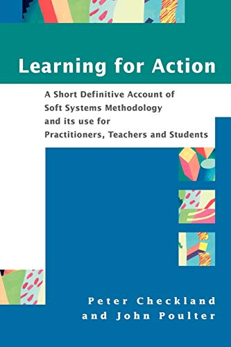 9780470025543: Learning For Action: A Short Definitive Account of Soft Systems Methodology, and its use for Practitioners, Teachers and Students