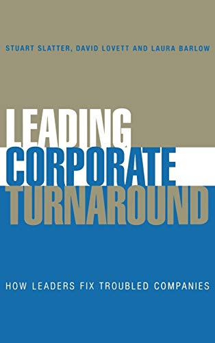 9780470025598: Leading Corporate Turnaround: How Leaders Fix Troubled Companies