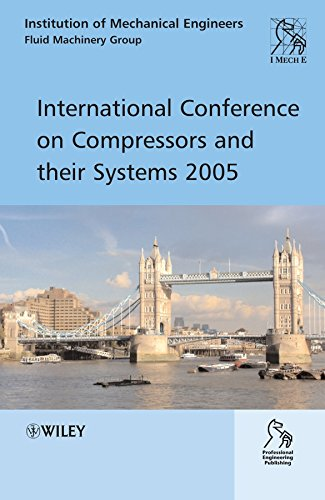 International Conference on Compressors and Their Systems 2005 (Hardback): Imeche (Institution of ...