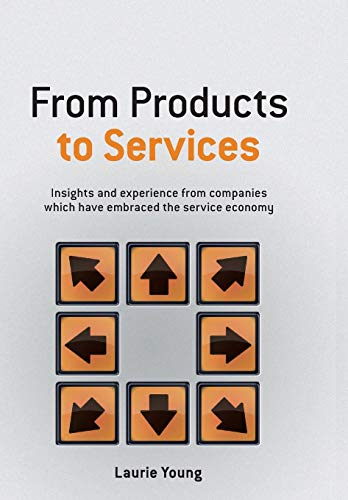9780470026687: From Products to Services: Insights and Experience from Companies Which Have Embraced the Service Economy