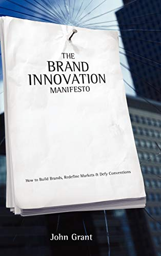 9780470027516: The Brand Innovation Manifesto: How To Build Brands, Redefine Markets And Defy Conventions