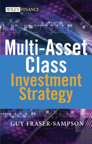 9780470027998: Multi Asset Class Investment Strategy: A Multi-Asset Class Approach to Investment Strategy (Wiley Finance Series)