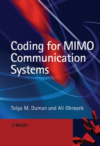 Coding for MIMO Communication Systems: Tolga M. Duman,