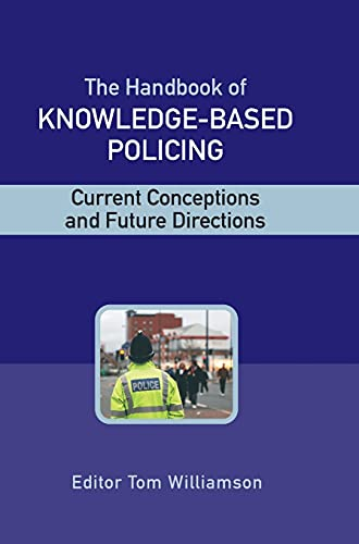 The Handbook of Knowledge Based Policing : Current Conceptions and Future Directions: Dr Tom ...