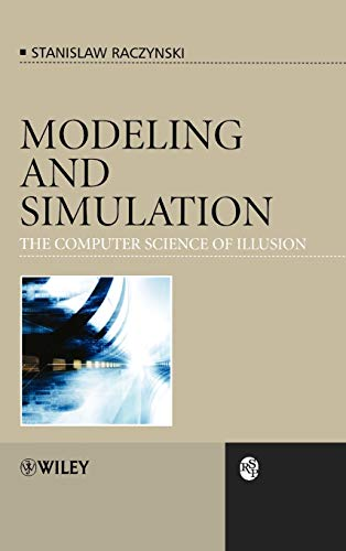 Modeling and Simulation: The Computer Science of Illusion, by Raczynski: Raczynski, Stanislaw