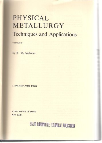 9780470031506: Physical Metallurgy: Techniques and Applications (Volume 1)