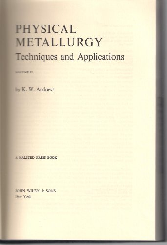 9780470031513: Physical Metallurgy: Techniques and Applications (Volume 2)