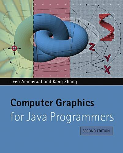 Computer Graphics for Java Programmers: Zhang, Kang, Ammeraal,