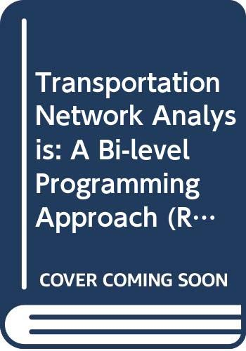 9780470031865: Transportation Network Analysis: A Bi-level Programming Approach (RSP)