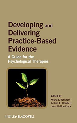 9780470032343: Developing and Delivering Practice-Based Evidence: A Guide for the Psychological Therapies
