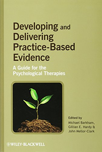9780470032350: Developing and Delivering Practice-Based Evidence: A Guide for the Psychological Therapies