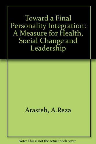 Toward a Final Personality Integration: A Measure: Arasteh, A.Reza