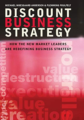9780470033531: Discount Business Strategy: How the New Market Leaders Are Redefining Business Strategy