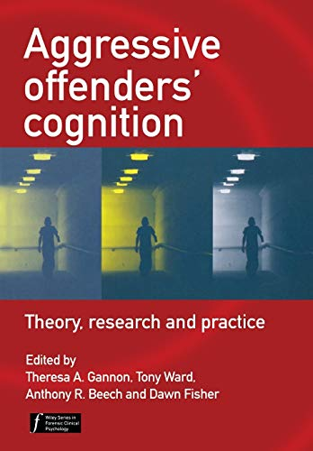 9780470034019: Aggressive Offenders' Cognition: Theory, Research, and Practice