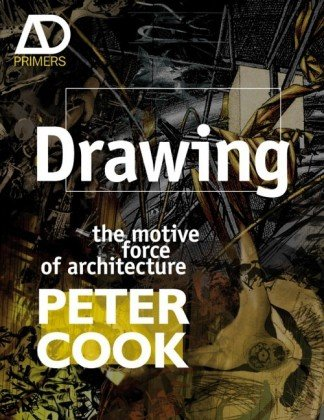 9780470034804: Drawing: The Motive Force of Architecture (Architectural Design Primer)