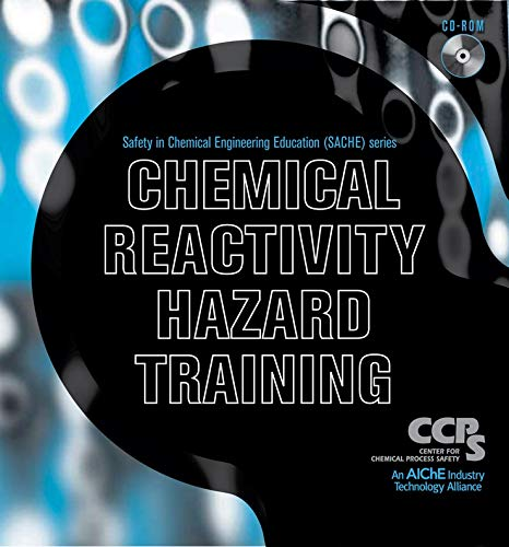 Chemical Reactivity Hazard Training CD-ROM Format: Software*/CD: CCPS