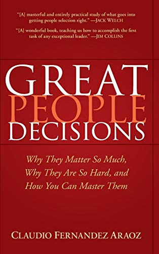 9780470037263: Great People Decisions: Why They Matter So Much, Why They Are So Hard, and How You Can Master Them
