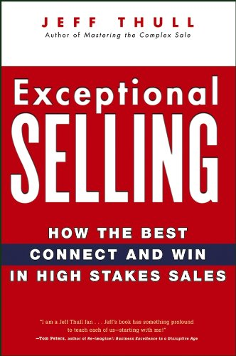 9780470037287: Exceptional Selling: How the Best Connect and Win in High Stakes Sales