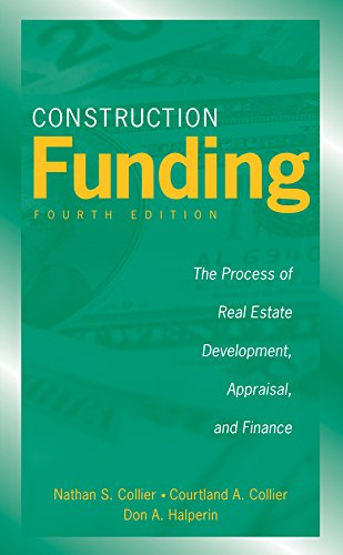 9780470037317: Construction Funding: The Process of Real Estate Development, Appraisal, and Finance