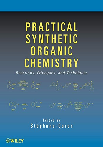 Practical Synthetic Organic Chemistry: St�phane Caron