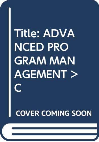 9780470037362: Title: ADVANCED PROGRAM MANAGEMENT >C