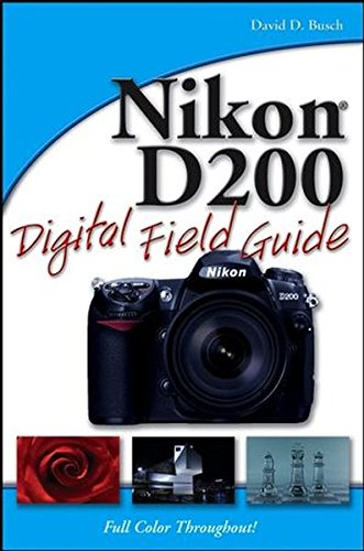 Nikon D200 Digital Field Guide (0470037482) by David D. Busch