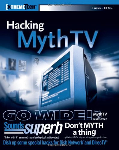 Hacking MythTV (ExtremeTech): Wilson, Jarod and